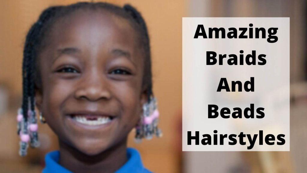 Amazing Braids And Beads Hairstyles